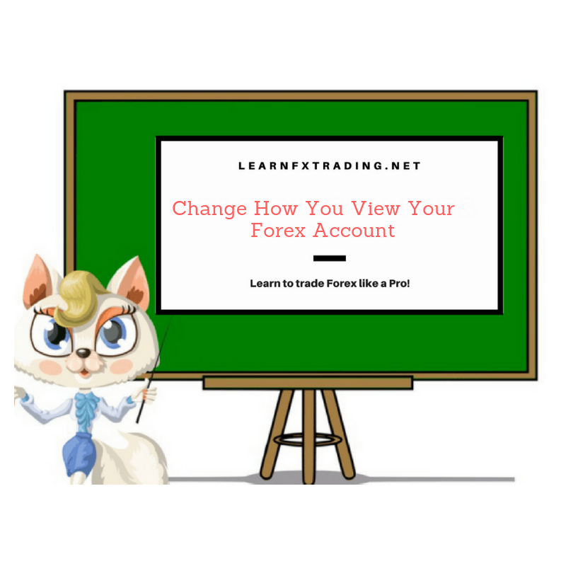 Change-How-You-View-Your-Forex-Account